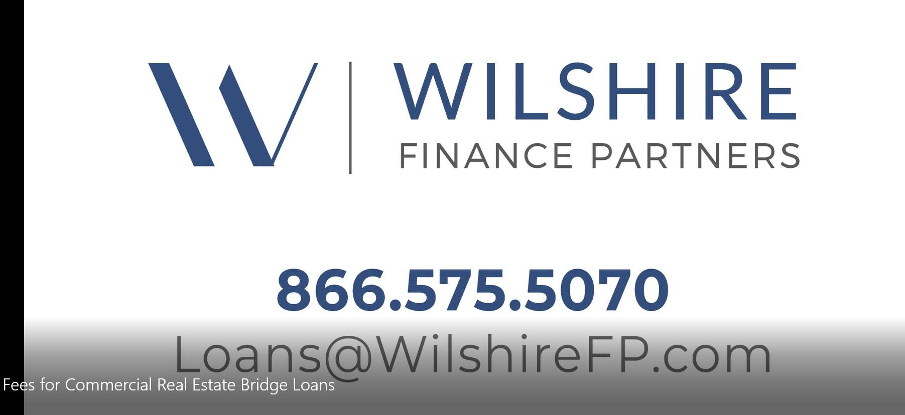 Fees for Commercial Real Estate Bridge Loans